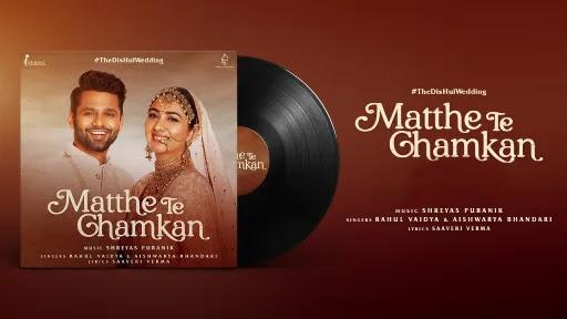 Matthe Te Chamkan Lyrics   Rahul Vaidya
