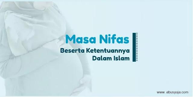 https://www.abusyuja.com/2021/02/masa-nifas-beserta-ketentuannya-dalam-islam.html