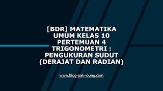 [BDR] Matematika Umum Kelas 10 Pertemuan 4 Trigonometri : Pengukuran Sudut (Derajat dan Radian)