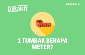 Satu Tumbak Berapa Meter ? Ini Penjelasannya [LENGKAP]