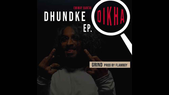 Grind Lyrics in English - Emiway Bantai | Dhundke Dikha Ep