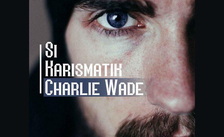 Novel Si Karismatik Charlie Wade Full bab