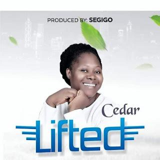 LYRICS: Cedar - Lifted