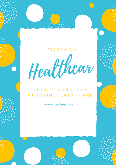 Find out The help of technology in Healthcare field