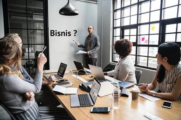 Pengertian Bisnis Serta Bentuk Organisasinya