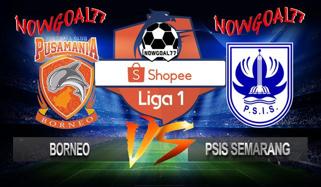 Prediksi Borneo VS PSIS Semarang 11 Juli 2019
