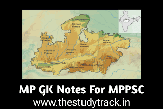 Topic Wise MP GK Notes for MPPSC