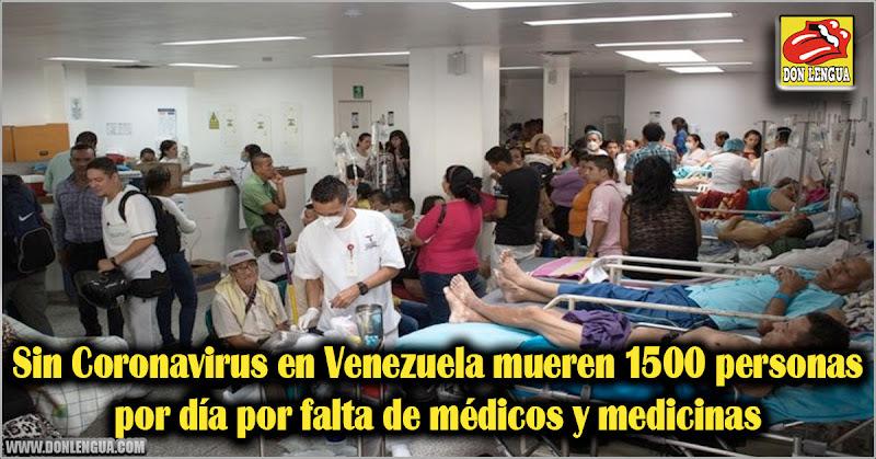 Sin Coronavirus en Venezuela mueren 1500 personas por día por falta de médicos y medicinas
