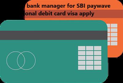 Letter to bank manager for SBI paywave international debit card visa apply