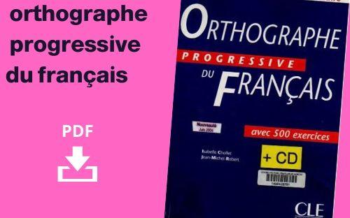 كتاب تعلم االلغة الفرنسية Orthographe progressive du français