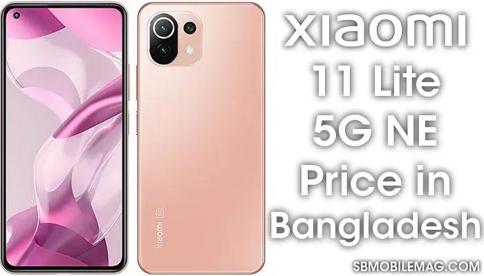 Xiaomi 11 Lite 5G NE, Xiaomi 11 Lite 5G NE Price, Xiaomi 11 Lite 5G NE Price in Bangladesh