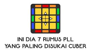Ini Dia 7 Rumus PLL Yang Paling Disukai Cuber Indonesia