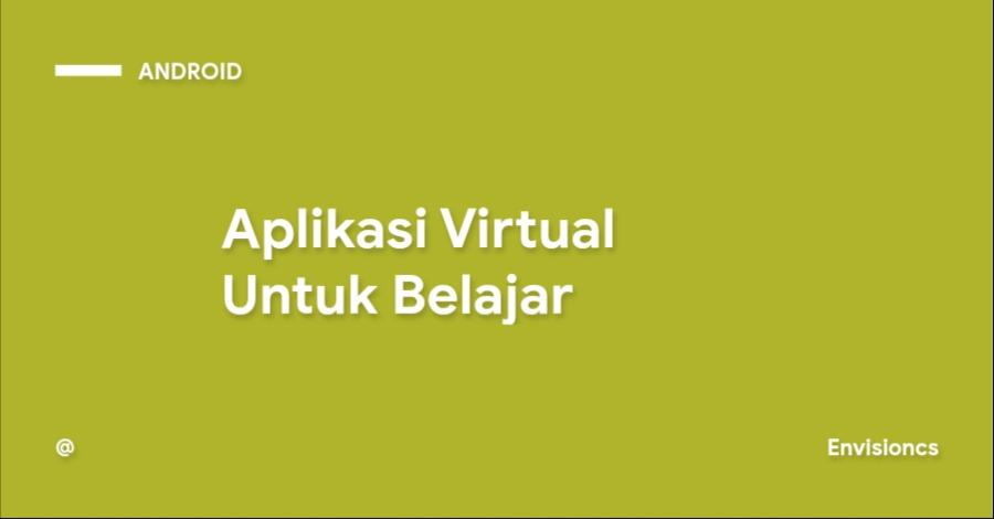 Aplikasi Virtual Untuk Belajar