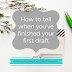 Writing Wednesdays: How to tell when you've finished your first draft