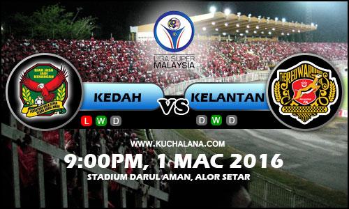 Liga Super 2016 Preview : Kedah vs Kelantan