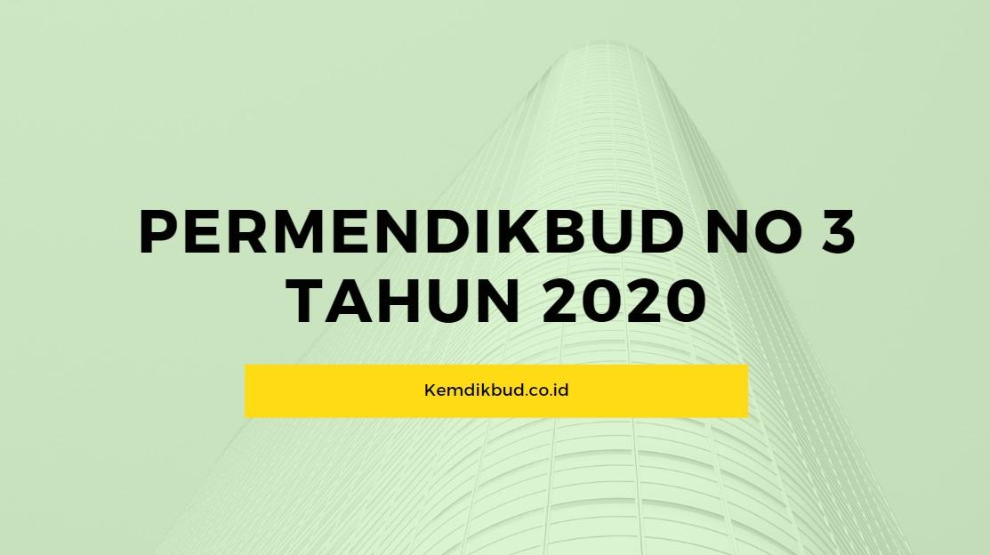 Permendikbud Nomor 3 Tahun 2020