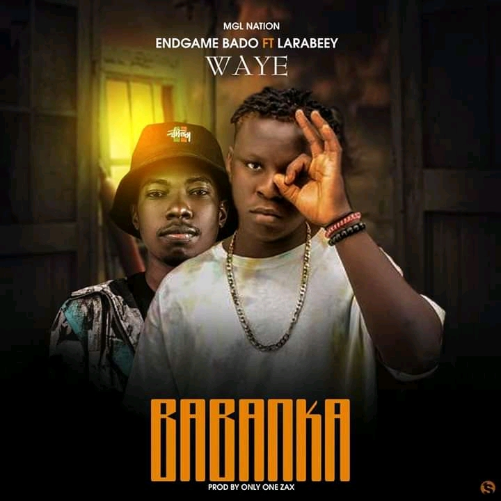 [Music] Endgame Bado ft Larabeey - Waye Babanka (prod. Onlyonezax) #Arewapublisize