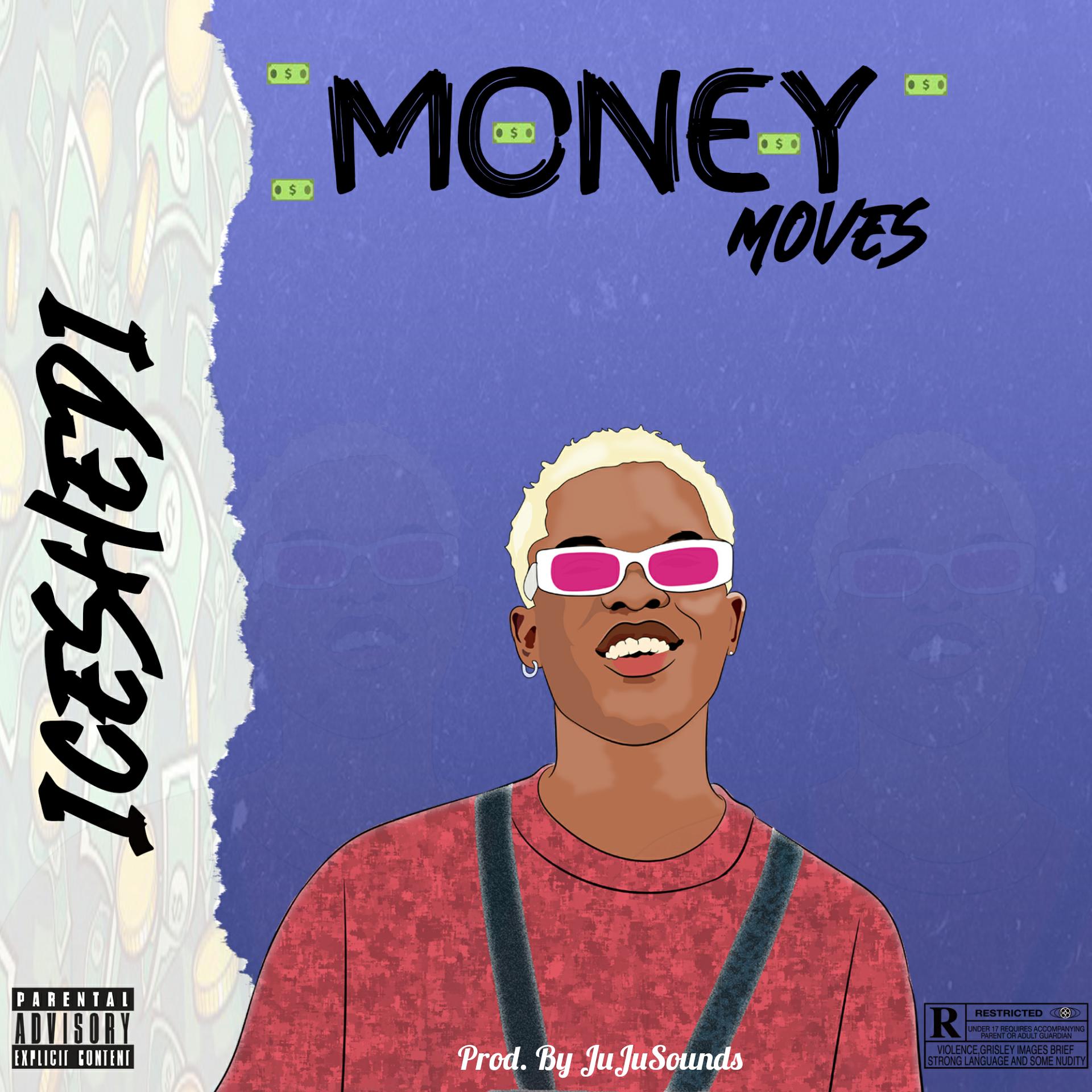 [Music] Iceshedi - money moves (prod. by Ju Ju sounds)#hypebenue