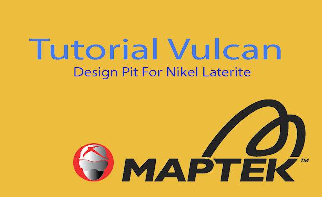Tutorial Maptek Vulcan Design Pit Nikel Laterite