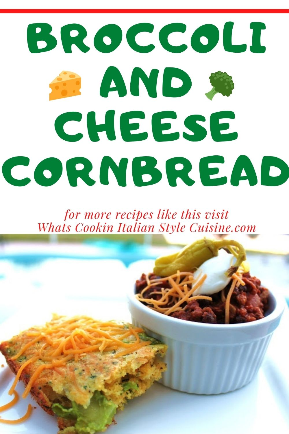 this is a pin for later of broccoli and cheese cornbread with chii in the background