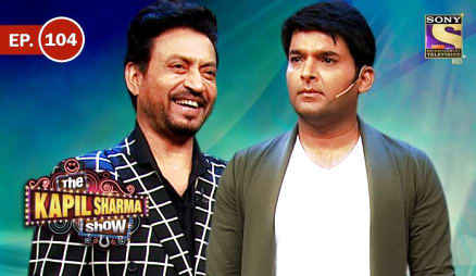 The Kapil Sharma Show Episode 104, Ep. 104 - The Kapil Sharma Show - Irrfan Khan In Kapil's Show In Kapil's Show download in 480p HDTVRip 300mb.
