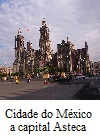 Cidade do México, capital Asteca. A história do Almirante Tamandaré