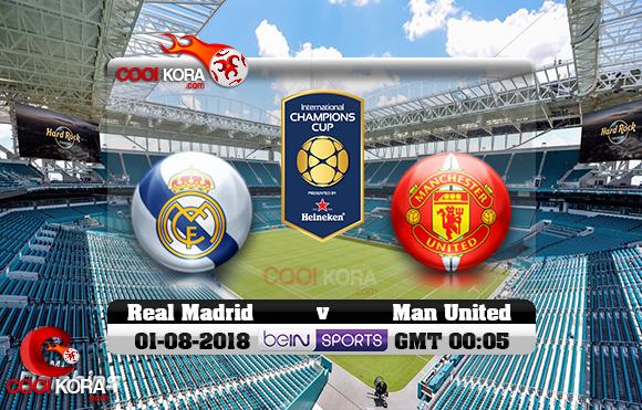 مشاهدة مباراة ريال مدريد ومانشستر يونايتد اليوم 1-8-2018 في الكأس الدولية للأبطال