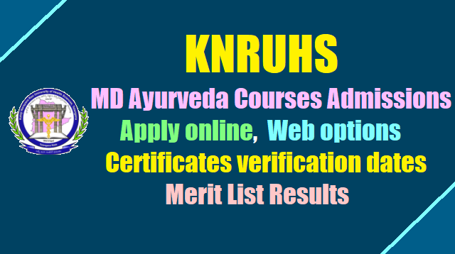 KNRUHS MD Ayurveda courses Admissions 2018, Apply online, Web options, Certificates verification dates