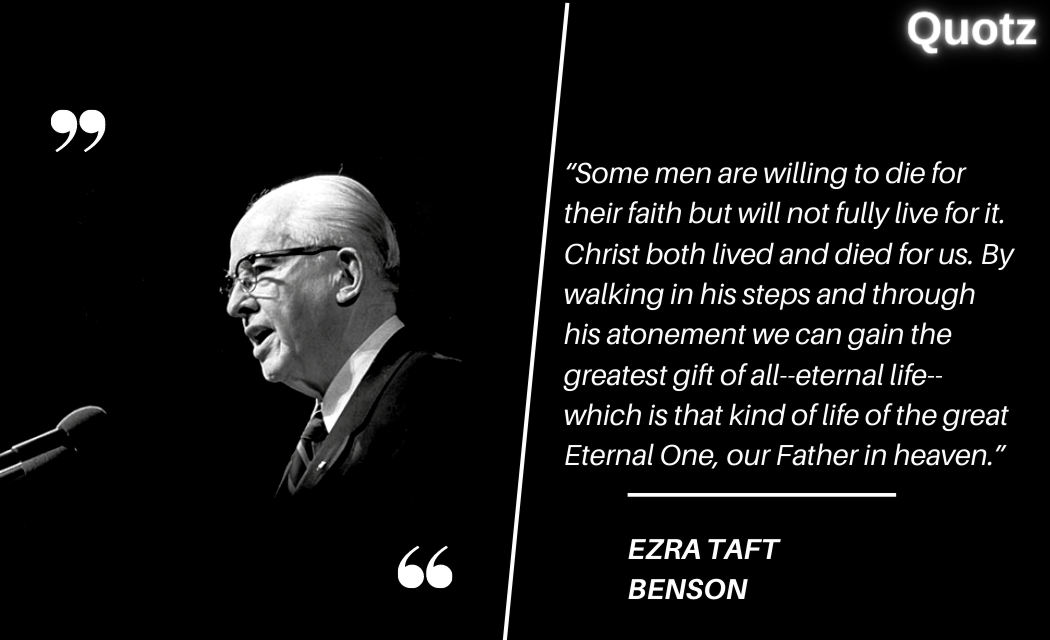 Quotes from EZRA TAFT BENSON on the book of Mormon, education, freedom, slums, America, pride, and more with quotes images.