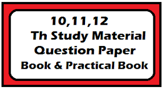 10,11,12  Th Study Material , Question Paper , Book & Practical Book