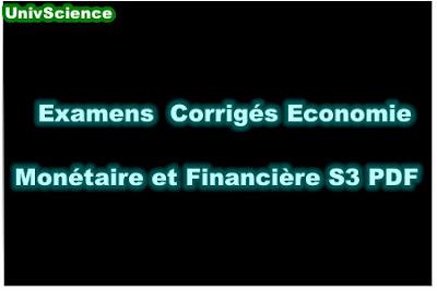 Examens Corrigés Economie Monétaire et Financière S3 PDF.