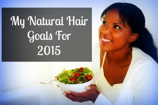 My Natural Hair Goals For 2015
