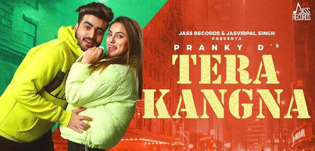 Tera Kangna Lyrics - Pranky D