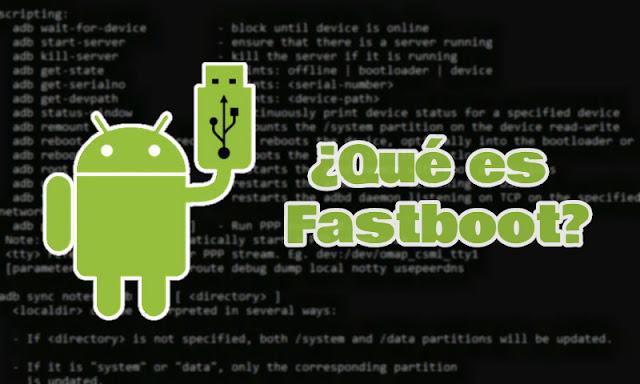 Qué es Fastboot en Android