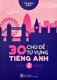 30 chủ đề từ vựng tiếng anh 2 - Trang Anh