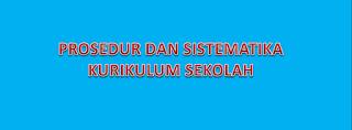 Prosedur dan sistematika kurikulum