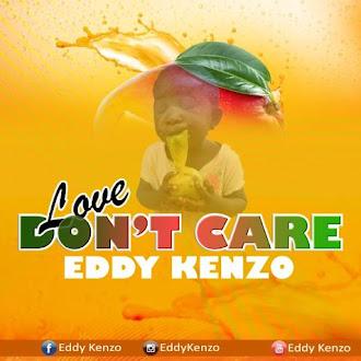 EDDY KENZO - LOVE DON'T CARE | DOWNLOAD AUDIO