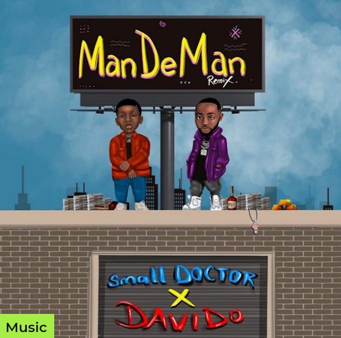 Music mp3: Small Doctor Ft. Davido – Mandeman (Remix)