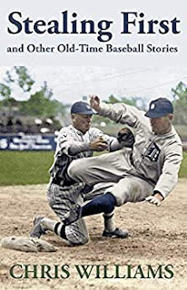 Stealing First and Other Old -Time Baseball Stories by Chris Williams
