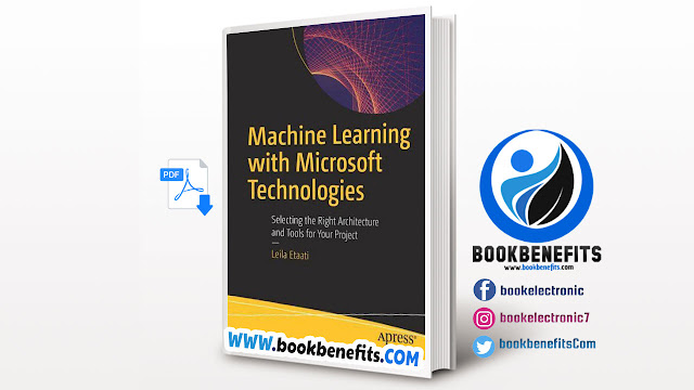 Free Download Machine Learning with Microsoft Technologies pdf