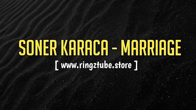 Soner Karaca - Marriage Ringtone Download