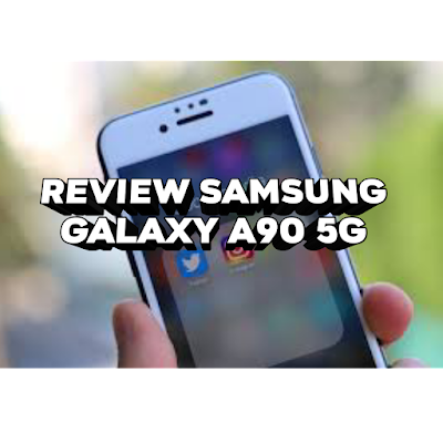 Review Samsung Galaxy A90 5G