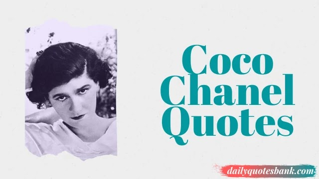 101 Coco Chanel Quotes About Beauty, Fashion, Women and Love