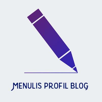 Kriteria Penilaian Menulis Profil Blog