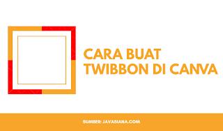 Cara Membuat Twibbon Keren