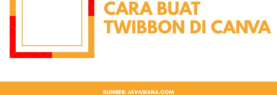 Cara Membuat Twibbon Keren di Canva