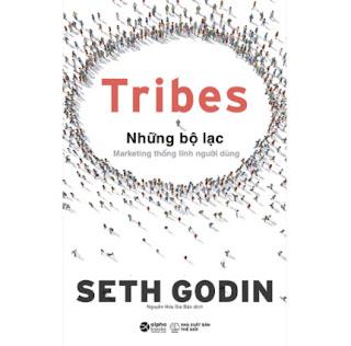 Tribes – Những Bộ Lạc: Marketing Thống Lĩnh Người Dùng ebook PDF EPUB AWZ3 PRC MOBI