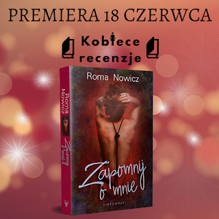 Zapowiedź patronacka - Zapomnij o mnie - Roma Nowicz