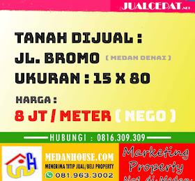 tanah luas di jl.bromo medan ukuran 15 meter x 80 meter <del>Rp 10Jt /Meter</del> <price>Rp. 8 Jt/ Meter</price> <code>BROMO-1</code>