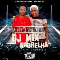 Dj Mix Feat. Nagrelha dos Lambas